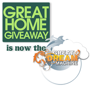 Great Home Giveaway is now the Great Dream Machine